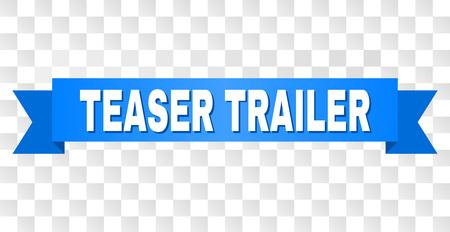 TEASER TRAILER texte sur un ruban. Conçu avec une légende blanche et une bande bleue. Bannière vectorielle avec tag TEASER TRAILER sur fond transparent.