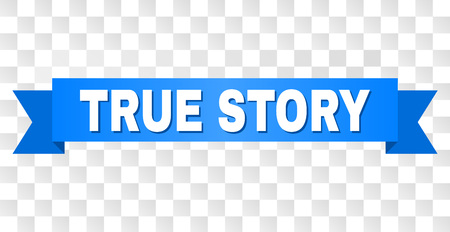 TRUE STORY text on a ribbon. Designed with white title and blue tape. Vector banner with TRUE STORY tag on a transparent background.