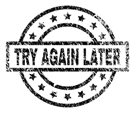 TRY AGAIN LATER stamp seal watermark with distress style. Designed with rectangle, circles and stars. Black vector rubber print of TRY AGAIN LATER label with scratched texture.