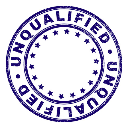 UNQUALIFIED stamp seal watermark with grunge texture. Designed with round shapes and stars. Blue vector rubber print of UNQUALIFIED text with corroded texture. Illustration