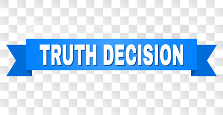 TRUTH DECISION text on a ribbon. Designed with white caption and blue stripe. Vector banner with TRUTH DECISION tag on a transparent background.
