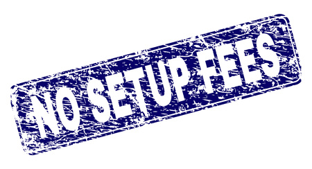 NO SETUP FEES stamp seal print with grunge style. Seal shape is a rounded rectangle with frame. Blue vector rubber print of NO SETUP FEES caption with grunge style.