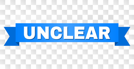 UNCLEAR text on a ribbon. Designed with white title and blue stripe. Vector banner with UNCLEAR tag on a transparent background.