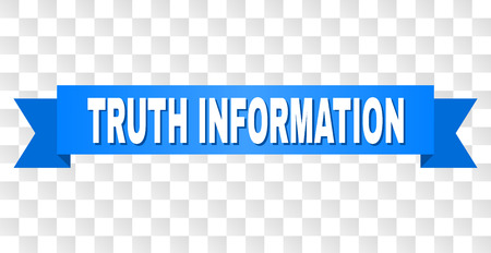 TRUTH INFORMATION text on a ribbon. Designed with white title and blue tape. Vector banner with TRUTH INFORMATION tag on a transparent background.