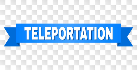 TELEPORTATION text on a ribbon. Designed with white title and blue stripe. Vector banner with TELEPORTATION tag on a transparent background.