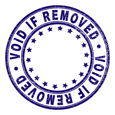 VOID IF REMOVED stamp seal watermark with grunge texture. Designed with round shapes and stars. Blue vector rubber print of VOID IF REMOVED text with grunge texture.
