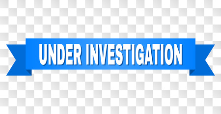 UNDER INVESTIGATION text on a ribbon. Designed with white caption and blue stripe. Vector banner with UNDER INVESTIGATION tag on a transparent background.  イラスト・ベクター素材