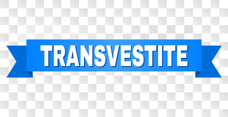TRANSVESTITE text on a ribbon. Designed with white title and blue tape. Vector banner with TRANSVESTITE tag on a transparent background. Illustration
