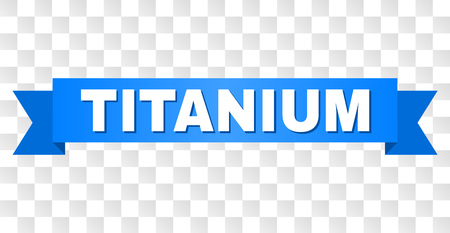 TITANIUM text on a ribbon. Designed with white caption and blue stripe. Vector banner with TITANIUM tag on a transparent background.