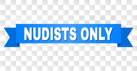 NUDISTS ONLY text on a ribbon. Designed with white title and blue stripe. Vector banner with NUDISTS ONLY tag on a transparent background.