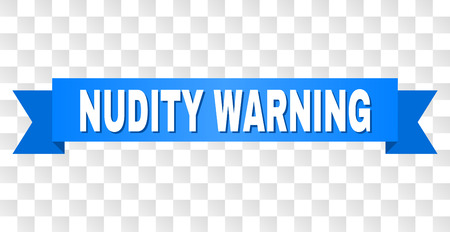 NUDITY WARNING text on a ribbon. Designed with white title and blue tape. Vector banner with NUDITY WARNING tag on a transparent background.