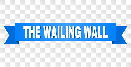 THE WAILING WALL text on a ribbon. Designed with white title and blue tape. Vector banner with THE WAILING WALL tag on a transparent background.