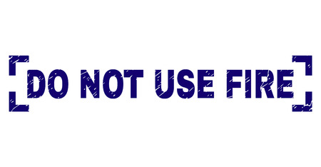 DO NOT USE FIRE label seal watermark with grunge texture. Text label is placed inside corners. Blue vector rubber print of DO NOT USE FIRE with corroded texture.