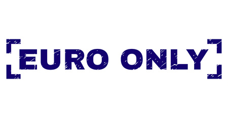 EURO ONLY text seal print with distress texture. Text caption is placed inside corners. Blue vector rubber print of EURO ONLY with corroded texture.