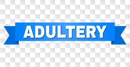ADULTERY text on a ribbon. Designed with white title and blue stripe. Vector banner with ADULTERY tag on a transparent background. Illustration