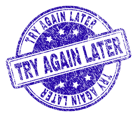 TRY AGAIN LATER stamp seal watermark with grunge texture. Designed with rounded rectangles and circles. Blue vector rubber print of TRY AGAIN LATER caption with unclean texture.