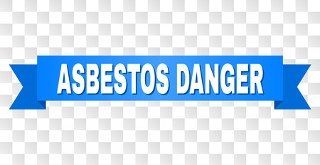 ASBESTOS DANGER text on a ribbon. Designed with white title and blue tape. Vector banner with ASBESTOS DANGER tag on a transparent background.