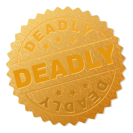 DEADLY gold stamp award. Vector golden award with DEADLY text. Text labels are placed between parallel lines and on circle. Golden surface has metallic structure.