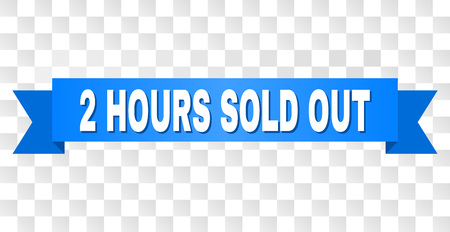 2 HOURS SOLD OUT text on a ribbon. Designed with white caption and blue stripe. Vector banner with 2 HOURS SOLD OUT tag on a transparent background.