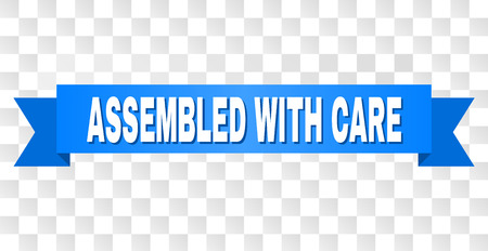 ASSEMBLED WITH CARE text on a ribbon. Designed with white caption and blue stripe. Vector banner with ASSEMBLED WITH CARE tag on a transparent background.