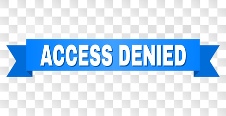 ACCESS DENIED text on a ribbon. Designed with white caption and blue stripe. Vector banner with ACCESS DENIED tag on a transparent background. Banque d'images - 126662111