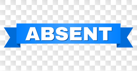 ABSENT text on a ribbon. Designed with white title and blue tape. Vector banner with ABSENT tag on a transparent background. 向量圖像