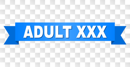 ADULT XXX text on a ribbon. Designed with white title and blue stripe. Vector banner with ADULT XXX tag on a transparent background.