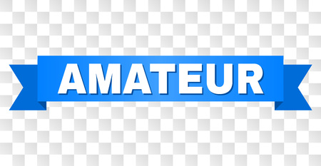 AMATEUR text on a ribbon. Designed with white title and blue stripe. Vector banner with AMATEUR tag on a transparent background.