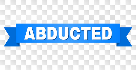 ABDUCTED text on a ribbon. Designed with white caption and blue stripe. Vector banner with ABDUCTED tag on a transparent background.