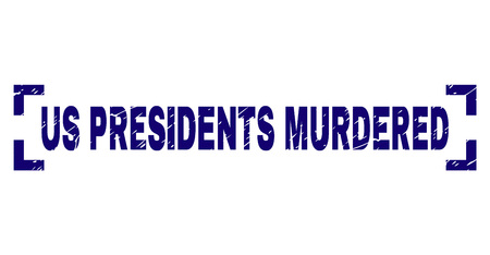 US PRESIDENTS MURDERED text seal watermark with corroded style. Text tag is placed inside corners. Blue vector rubber print of US PRESIDENTS MURDERED with corroded texture.