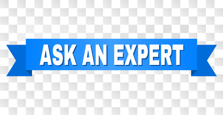 ASK AN EXPERT text on a ribbon. Designed with white caption and blue stripe. Vector banner with ASK AN EXPERT tag on a transparent background.