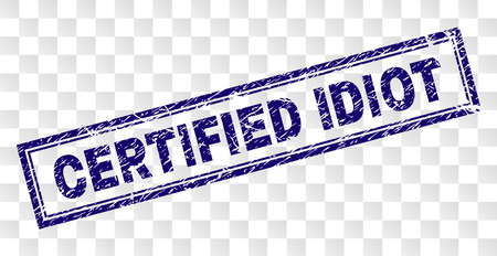 CERTIFIED IDIOT stamp seal print with rubber print style and double framed rectangle shape. Stamp is placed on a transparent background.