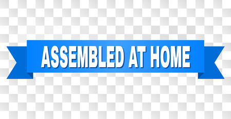 ASSEMBLED AT HOME text on a ribbon. Designed with white title and blue stripe. Vector banner with ASSEMBLED AT HOME tag on a transparent background. Ilustración de vector