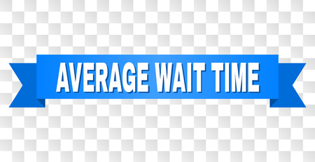 AVERAGE WAIT TIME text on a ribbon. Designed with white title and blue tape. Vector banner with AVERAGE WAIT TIME tag on a transparent background.