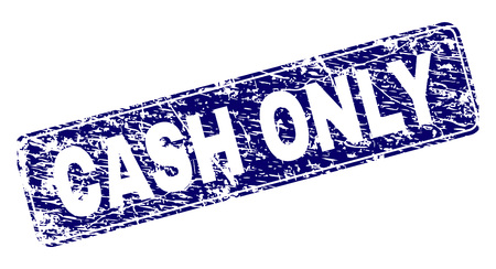 CASH ONLY stamp seal print with grunge style. Seal shape is a rounded rectangle with frame. Blue vector rubber print of CASH ONLY text with dirty style. Illustration
