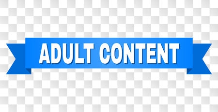 ADULT CONTENT text on a ribbon. Designed with white caption and blue tape. Vector banner with ADULT CONTENT tag on a transparent background. Illustration