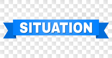 SITUATION text on a ribbon. Designed with white title and blue tape. Vector banner with SITUATION tag on a transparent background.