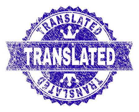 TRANSLATED rosette seal overlay with grunge effect. Designed with round rosette, ribbon and small crowns. Blue vector rubber print of TRANSLATED caption with grunge style.