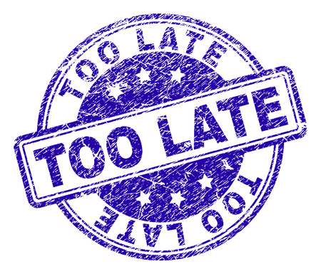 TOO LATE stamp seal imprint with grunge texture. Designed with rounded rectangles and circles. Blue vector rubber print of TOO LATE label with grunge texture. Stockfoto - 126499810