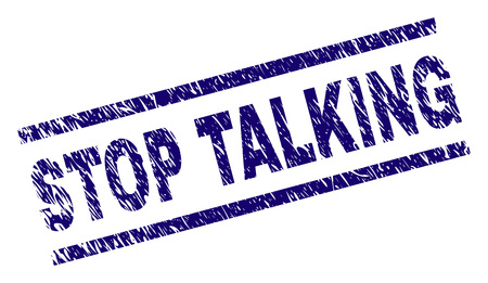STOP TALKING seal print with grunge style. Blue vector rubber print of STOP TALKING caption with grunge texture. Text tag is placed between parallel lines.