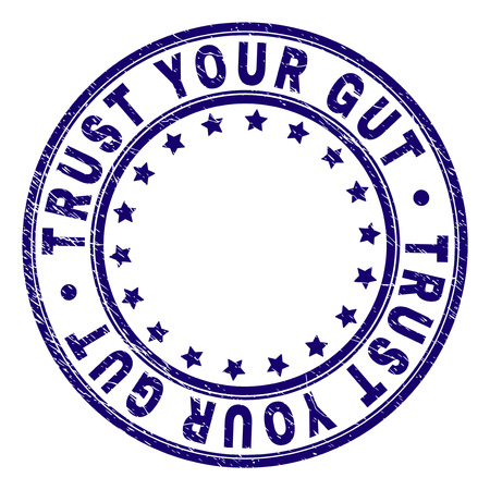 TRUST YOUR GUT stamp seal watermark with distress texture. Designed with circles and stars. Blue vector rubber print of TRUST YOUR GUT label with grunge texture. Illustration