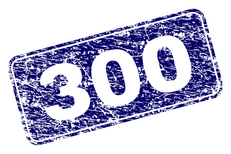 300 stamp seal imprint with distress style. Seal shape is a rounded rectangle with frame. Blue vector rubber print of 300 tag with grunge style.