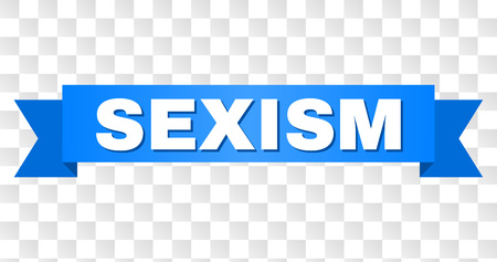 SEXISM text on a ribbon. Designed with white title and blue tape. Vector banner with SEXISM tag on a transparent background. Illustration