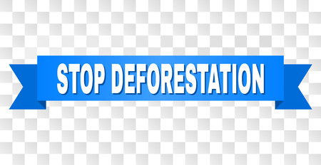 STOP DEFORESTATION text on a ribbon. Designed with white title and blue tape. Vector banner with STOP DEFORESTATION tag on a transparent background.
