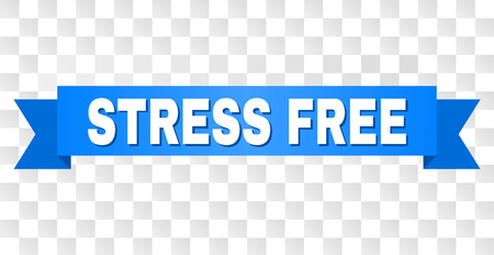 STRESS FREE text on a ribbon. Designed with white caption and blue tape. Vector banner with STRESS FREE tag on a transparent background.