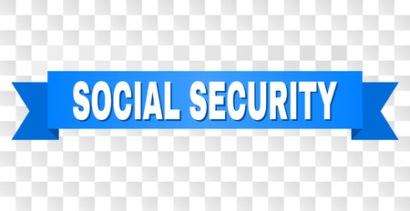 SOCIAL SECURITY text on a ribbon. Designed with white title and blue tape. Vector banner with SOCIAL SECURITY tag on a transparent background. Illustration