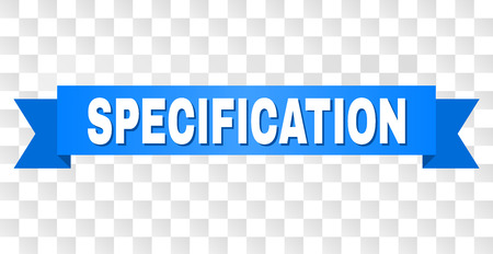 SPECIFICATION text on a ribbon. Designed with white title and blue tape. Vector banner with SPECIFICATION tag on a transparent background.