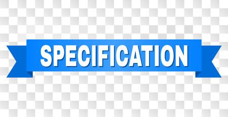 SPEZIFIKATION-Text auf einem Band. Entworfen mit weißem Titel und blauem Klebeband. Vektorbanner mit SPECIFICATION-Tag auf transparentem Hintergrund.