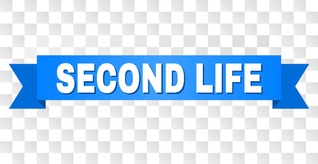 SECOND LIFE text on a ribbon. Designed with white caption and blue tape. Vector banner with SECOND LIFE tag on a transparent background.