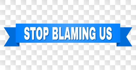 STOP BLAMING US text on a ribbon. Designed with white title and blue stripe. Vector banner with STOP BLAMING US tag on a transparent background.